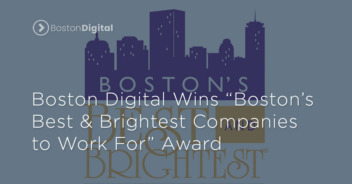 "Boston Digital Wins ""Boston's Best & Brightest Companies to Work For"" Award"
