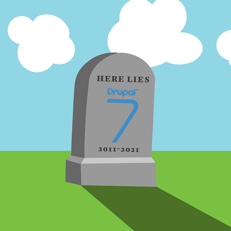 "Illustration of gravestone with ""Here Lies Drupal 7 2011-2021"" engraved"